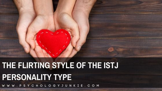Get an in-depth look at how #ISTJs prefer to flirt. #ISTJ #MBTI #Personality
