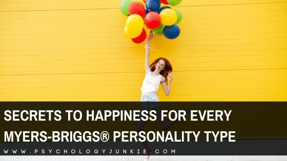 Find out what brings each Myers-Briggs® personality type a sense of joy and contentment in life. #MBTI #Personality #INFJ #INTJ #INFP