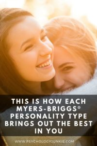 Find out how each Myers-Briggs® personality type has a unique way of bringing out your best. #MBTI #Personality #INF J #INFP