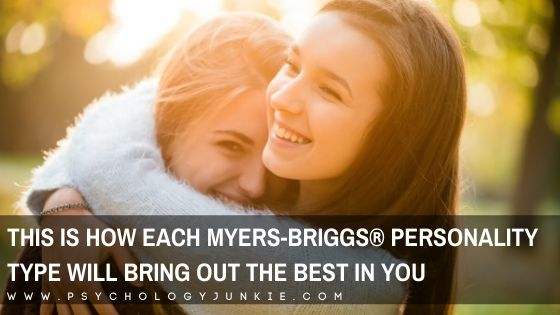 Find out how each Myers-Briggs® personality type has a way of bringing out your best. #MBTI #Personality #INFJ #INTJ