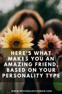 Find out what makes you an incredible friend, based on your Myers-Briggs® personality type. #MBTI #Personality #INFJ #INFP