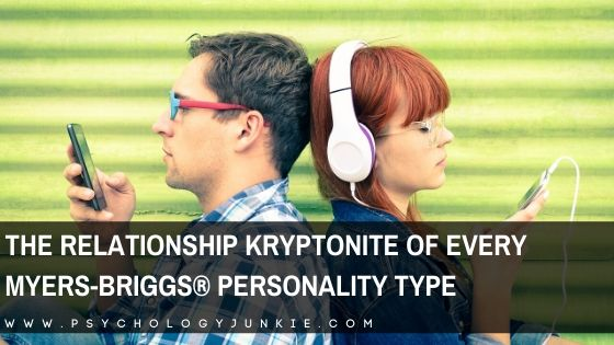 Discover what the relationship weaknesses of each Myers-Briggs® personality type are and how to circumvent them. #MBTI #Personality #INFJ #INFP