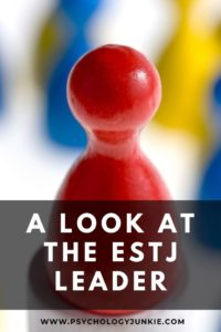 Get an in-depth look at the #ESTJ leader and their unique strengths and abilities. #MBTI #Personality