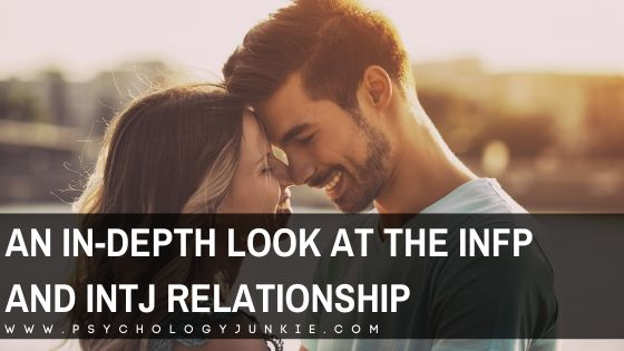 Get an in-depth look at the joys and struggles of the #INFP and #INTJ relationship! #MBTI #Personality