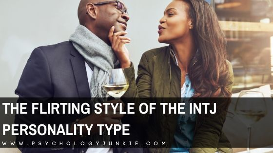 Get an in-dept look at the flirting style of the #INTJ personality type. #MBTI #Personality