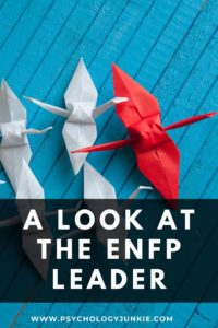 Get an in-depth look at the strengths and struggles of the #ENFP leader. #MBTI #Personality
