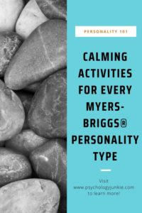 Find calming techniques specifically for your Myers-Briggs® personality type. #MBTI #Personality #INFJ #INFP
