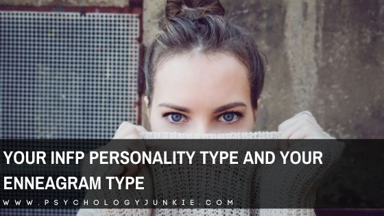 Your INFP Personality Type and Your Enneagram Type