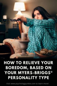 Find out how to rid yourself of boredom, based on your personality type. #MBTI #Personality #INFJ #INFP
