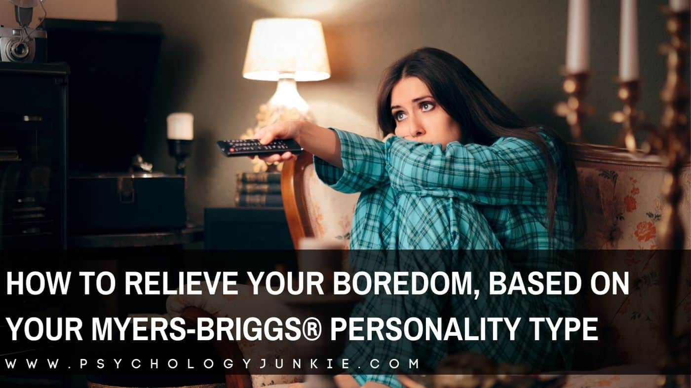 Find activities to cure you of your boredom, based on your Myers-Briggs® personality type. #MBTI #Personality #INFJ #INFP