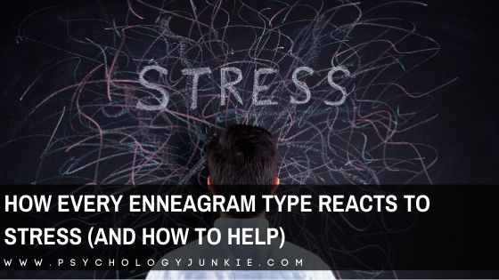 How Every Enneagram Type Reacts to Stress, and How to Help