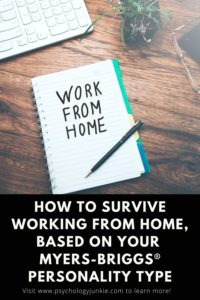 Find out how to survive and thrive while working at home, based on your Myers-Briggs® personality type. #MBTI #Personality #INFJ #INFP