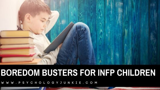Got a bored child on your hands? Here are some solutions, based on the #INFP personality type! #MBTI #Personality