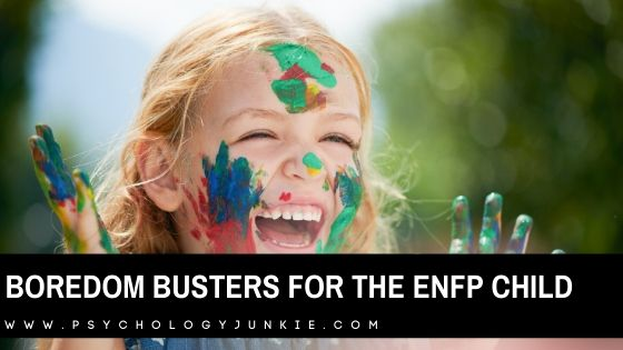 Boredom Busters for the ENFP Child