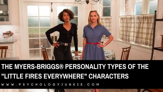 "Want to find out which characters in Hulu's ""Little Fires Everywhere"" match your personality type (if any of them do)? Find out in this article! #MBTI #Personality #INFP"