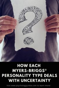 Are you struggling with uncertainty right now? Find out how each of the 16 Myers-Briggs® personality types grapple with uncertainty and chaos. #MBTI #Personality #INFJ #INTJ