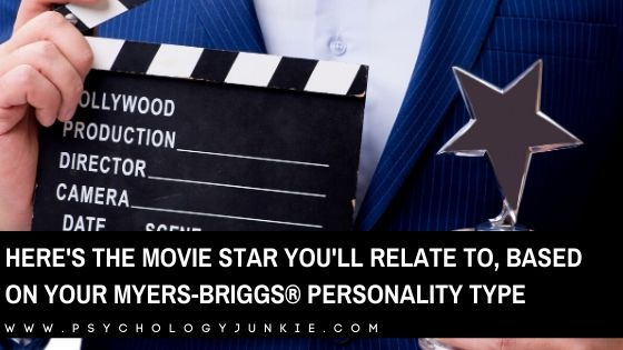Here's the Movie Star with Your Myers-Briggs® Personality Type