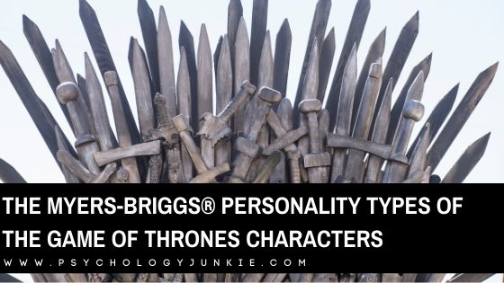 The Myers-Briggs® Personality Types of the Game of Thrones Characters