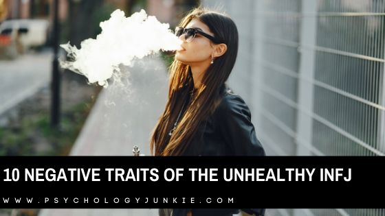 10 Negative Traits of the Unhealthy INFJ