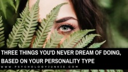 Here are some of the things you'll NEVER find someone doing, based on their personality type. #MBTI #Personality #INFJ #INFP