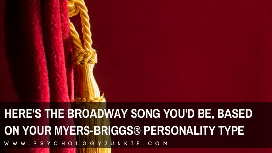 Here's the Broadway Song You'd Be, Based On Your Myers-Briggs® Personality Type
