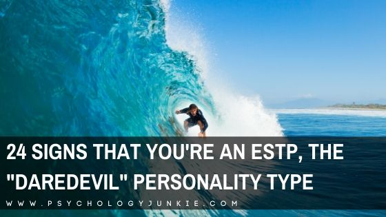 "24 Signs That You're an ESTP, the ""Daredevil"" Personality Type"