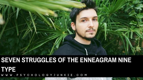Seven Struggles of the Enneagram Nine Type