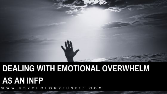 Dealing with Emotional Overwhelm as an INFP