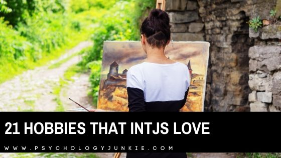 21 Hobbies That INTJs Love