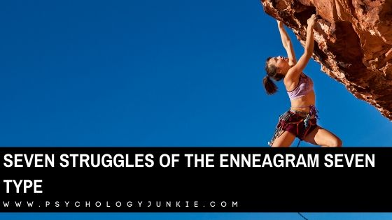 7 Struggles of the Enneagram Seven Type
