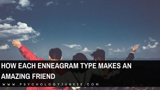How Each Enneagram Type Makes an Amazing Friend