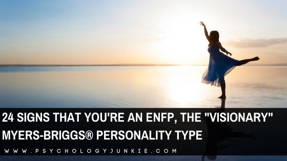 "24 Signs That You're an ENFP, the ""Visionary"" Personality Type"