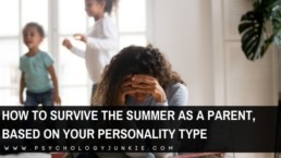 The summer can be a beautiful and overwhelming time for many parents, and there are some unique struggles that each personality type faces when dealing with children. This article is packed with tips for managing the summer craze without losing your mind! #MBTI #Personality #INFJ #INFP