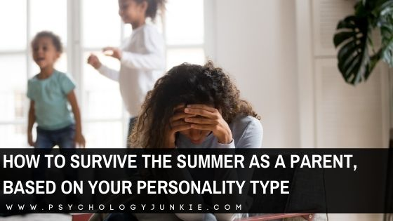 Surviving Summer as a Parent, Based On Your Personality Type