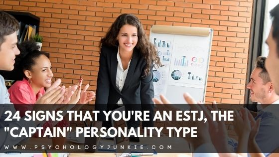 "24 Signs That You're an ESTJ, the ""Captain"" Personality Type"