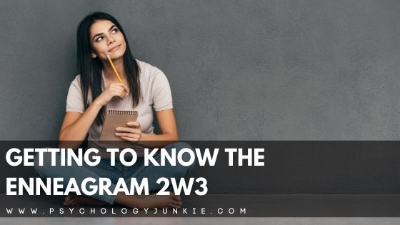 Getting to Know the Enneagram 2w3