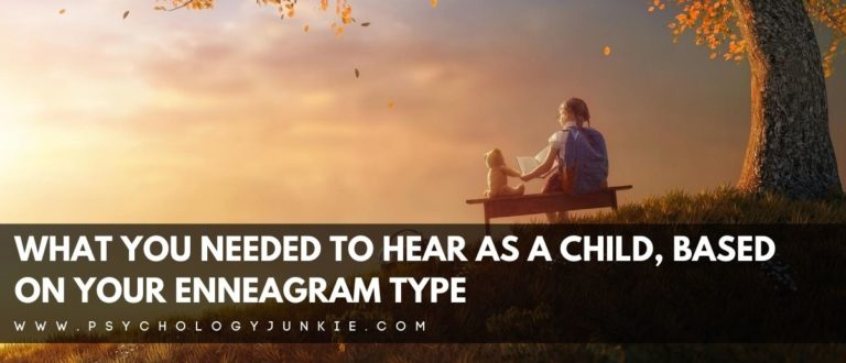 What You Needed to Hear As a Child, Based On Your Enneagram Type