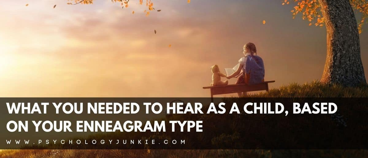 Discover the message you really needed to hear as a child, based on your Enneagram type. #Enneagram #Personality