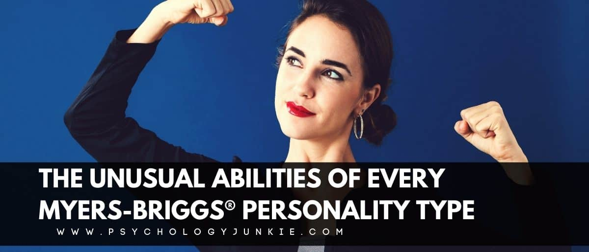 Get a look at the unique and sometimes strange abilities of every Myers-Briggs type. #MBTI #Personality #INFJ #INTJ