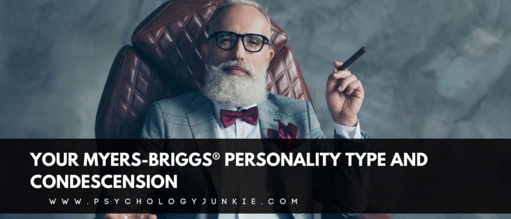 Find out how each Myers-Briggs® type expresses condescension. #MBTI #Personality #INFJ #INFP