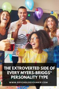 Explore the extroverted side of each of the 16 Myers-Briggs personality types (even the introverted ones!) #MBTI #Personality