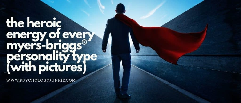 Get a visual look at the heroic or dominant energy of every Myers-Briggs personality type. #MBTI #Personality