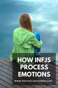 Explore the unique and unusual ways that INFJs process their own and others' emotions. #INFJ #MBTI #Personality