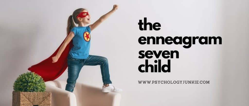 Get an in-depth look at the strengths and struggles of the Enneagram Seven child. #Enneagram #Personality
