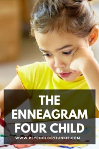 Get an in-depth look at the strengths and struggles of the Enneagram 4 child. #Enneagram #personality
