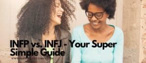 Not sure if you're an INFP or INFJ? Here is an extremely easy guide to telling the difference between the two. #INFP #INFJ #MBTI #Personality