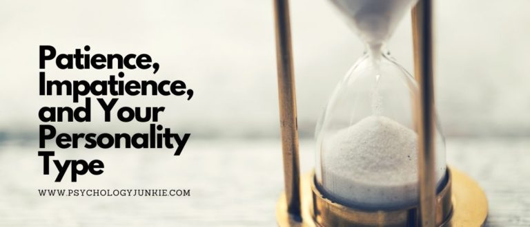 Patience, Impatience, and Your Personality Type