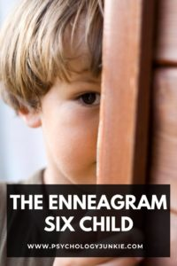 Get an in-depth look at the strengths and struggles of the Enneagram Six child. #Enneagram #Personality