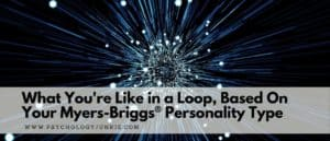 An in-depth look at the dominant-tertiary loop of each Myers-Briggs personality type. #MBTI #Personality #INFJ