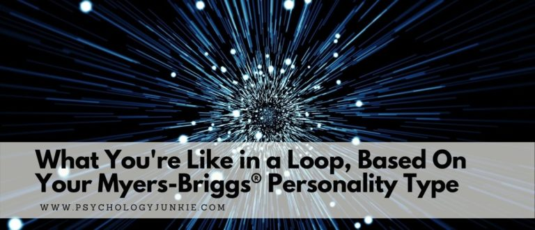 What You're Like in a Loop, Based On Your Myers-Briggs® Personality Type